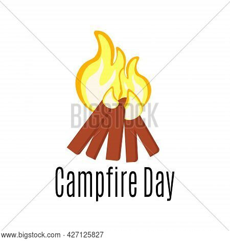 Campfire Day, Burning Wood And Fire For Poster Or Postcard Vector Illustration
