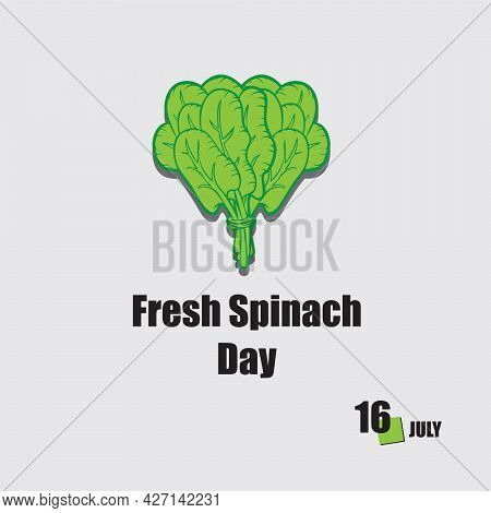The Calendar Event Is Celebrated In July - Fresh Spinach Day