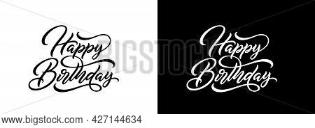 Happy Birthday Text In Hand Lettering Style. Beautiful Text For Greeting Card. Vector Handwritten Le