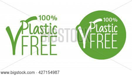 Plastic Free 100 Percents - Sticker In Flat Style. Zero Waste, Natural, Organic Products Badges. Vec