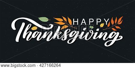 Happy Thanksgiving Typography Poster On Textured Background With Colorful Autumn Leaves. Happy Thank