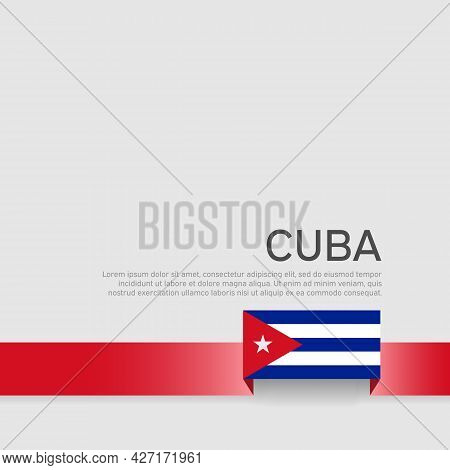 Cuba Flag Background. State Cuban Patriotic Banner, Cover. Ribbon Color Flag Of Cuba On A White Back