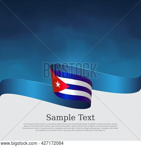 Cuba Flag Background. Cuban Flag Wavy Ribbon On Blue White Background. National Patriotic Poster. Ve