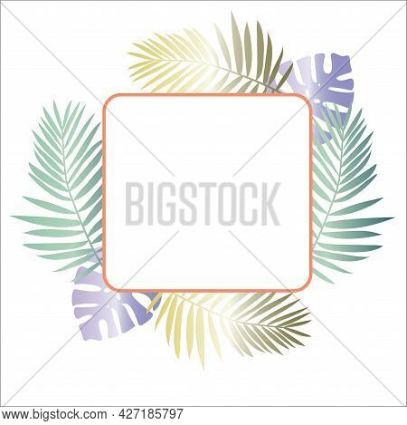 Vector. Flat. Cover, Place For An Inscription, Greeting Card, Bright Colorful Leaves Of Monstera And