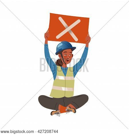 Dissatisfied Woman Worker In Safety Vest Protesting Holding Placard Defending Her Rights Vector Illu