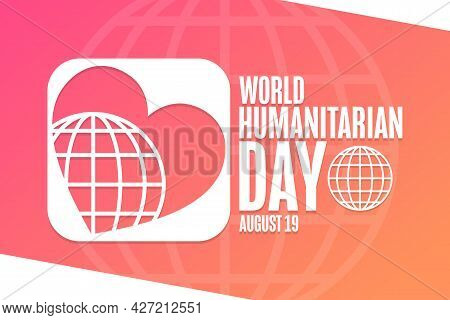 World Humanitarian Day. August 19. Holiday Concept. Template For Background, Banner, Card, Poster Wi