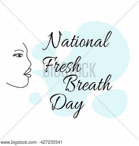 National Fresh Breath Day, Concept For Poster Or Postcard On The Importance Of Oral Hygiene Vector I
