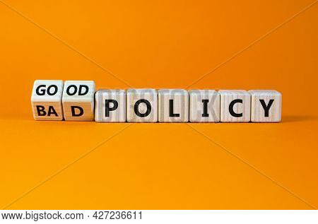 Good Or Bad Policy Symbol. Turned Wooden Cubes, Changed Words 'bad Policy' To 'good Policy'. Beautif