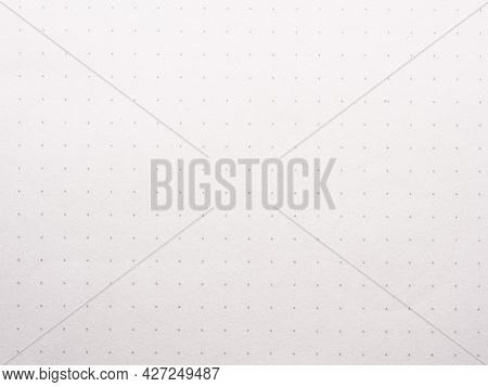Texture Of Dotted Sheet Of Paper, Close Up As Background, Creativity Or Art Background