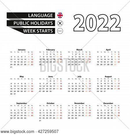 Calendar 2022 In English Language, Week Starts On Monday. Vector Calendar 2022 Year.