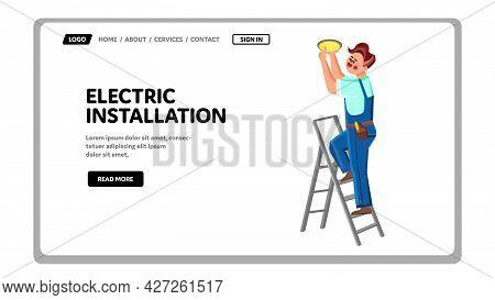Electric Installation Work Doing Repairman Vector. Electric Installation Chandelier On Ceiling. Char