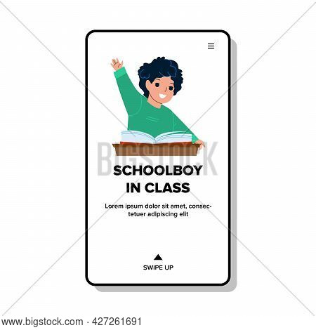 Schoolboy In Class Raise Hand For Answer Vector. Happy Schoolboy In Class Studying And Answering On