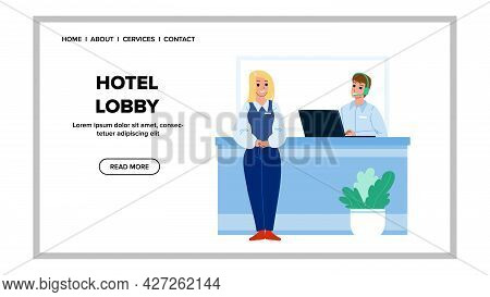 Hotel Lobby Workers Work At Reception Desk Vector. Woman Administrator And Man Receptionist Working