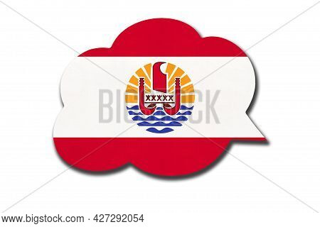 3d Speech Bubble With Polynesian National Flag Isolated On White Background. Symbol Of French Polyne