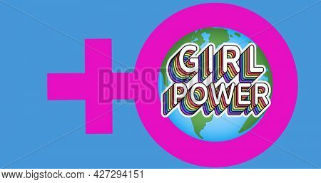 Composition of text girl power over globe. girl power, positive female strength and independence concept digitally generated image.