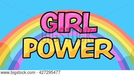 Composition of text girl power over rainbow. girl power, positive female strength and independence concept digitally generated image.