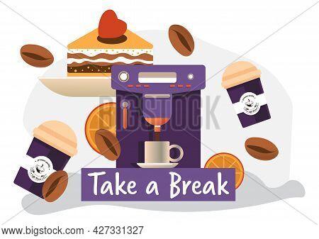 Take Break, Coffee Machine With Beverage And Cake
