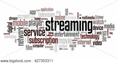 Wordcloud With The Word Streaming And Other Tags Connected With Multimedia Content Platforms