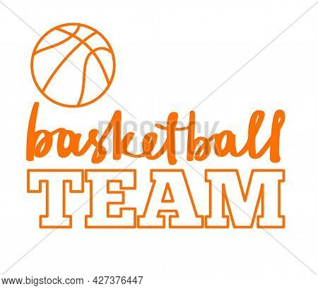 Basketball Team Sign With Copyspace. Simple Vector Line Icon With Lettering.