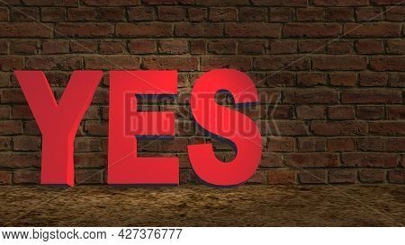 Yes Red Lettering On The Sandy Ground Leaning Against A Dark Brick Wall - 3d Illustration