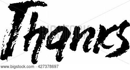 Thanks Handwritten Inscription. Hand Drawn Modern Dry Brush Lettering. Thank You Card. Vector Illust