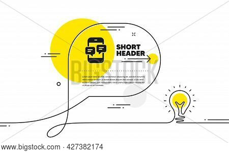 Phone Message Icon. Continuous Line Idea Chat Bubble Banner. Mobile Chat Sign. Conversation Or Sms S