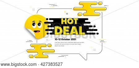 Hot Deal Text. Cartoon Face Sticker With Chat Bubble Frame. Special Offer Price Sign. Advertising Di