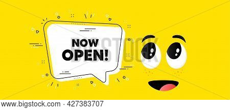 Now Open Text. Cartoon Face Chat Bubble Background. Promotion New Business Sign. Welcome Advertising