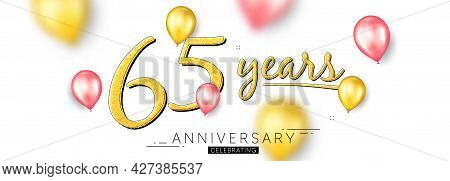 65 Years Anniversary. Happy Birthday Balloons Background. Sixty Five Years Celebration Icon. Anniver