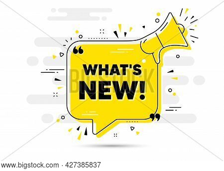 Whats New Text. Alert Megaphone Chat Bubble Banner. Special Offer Sign. New Arrivals Symbol. Whats N