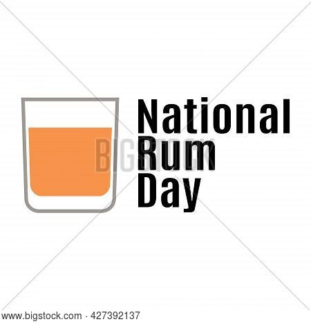 National Rum Day, A Glass With An Alcoholic Drink For A Postcard Or Banner Vector Illustration