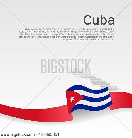 Cuba Flag, Mosaic Map On White Background. Wavy Ribbon With The Cuban Flag. Vector Banner Design, Cu