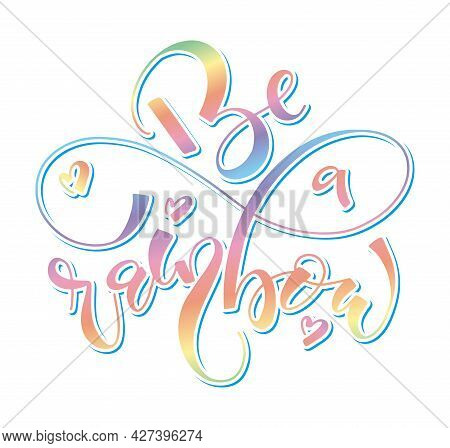 Be A Rainbow - Multicolored Vector Illustration With Doodle Hearts