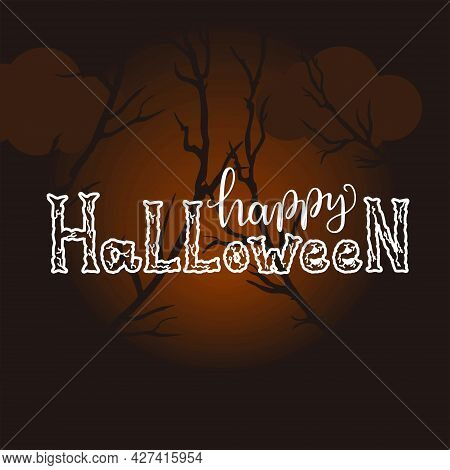Vector Background For Halloween. Hand Lettering