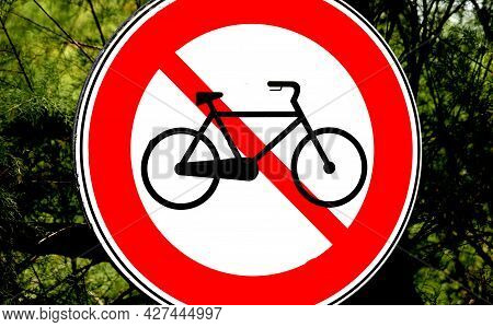Big Road Sign Indicating The Prohibition Of The Passage Of Bicycles Which Favors Vehicular Traffic F