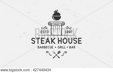 Steak House Logo, Label. Vintage Barbecue Logo With Ancient Column, Grill, Fork And Spatula. Trendy