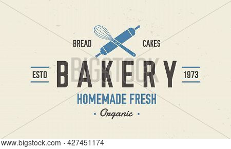 Bakery Vintage Logo Or Poster Template.  Bakery Shop Vintage Logo. Crossed Whisk And Rolling Pin. Po