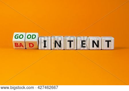 Good Or Bad Intent Symbol. Turned Wooden Cubes, Changed Words 'bad Intent' To 'good Intent'. Beautif