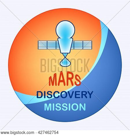 Mars Discovery Mission - Planet Symbol, Satellite - Vector. Space Exploration.
