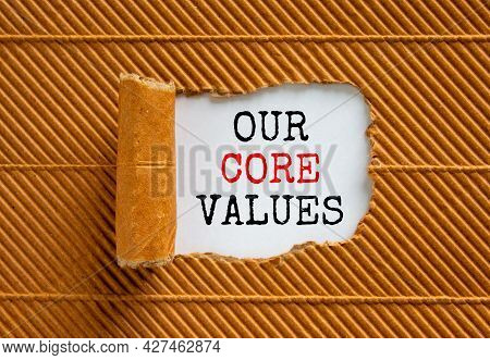 Our Core Values Symbol. Words 'our Core Values' Appearing Behind Torn Brown Paper. Beautiful Brown B