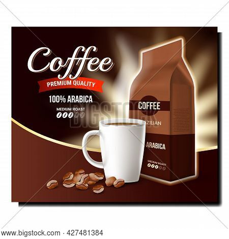 Coffee Arabica Drink Promotional Banner Vector. Coffee Caffeine Fresh Boiled Beverage, Beans And Bla