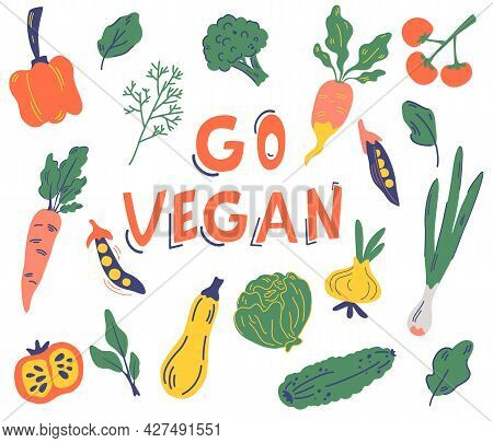 Set Of Vegetables. Go Vegan. Various Vegetables And Slogan For Healthy Food, Natural Products Shops