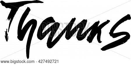 Thanks. Handwritten Dry Brush Inscription. Hand Drawn Modern Lettering. Thank You Card. Vector Illus