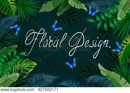 Illustration With Butterflies And Leaves.colored Vector Banner With Palm Leaves And Butterflies.