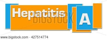 Hepatitis A Text Written Over Blue Orange Background.