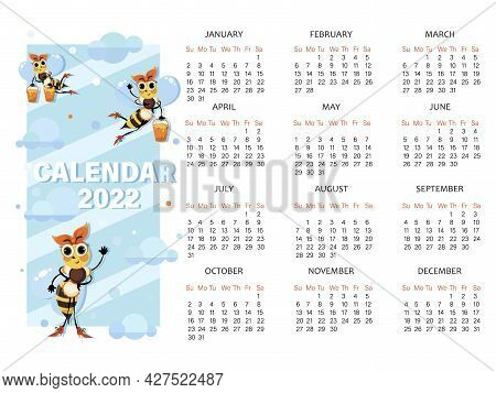 Bees Calendar 2022. Calendar Template For Childrens Notebook, Organizer With Cute Bees