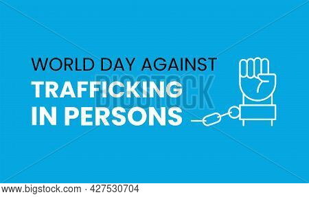 World Day Against Trafficking In Persons 30 July. Template For Poster Or Banner To Raise Awareness A