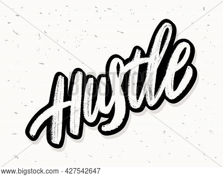 Hustle. Vector Handwritten Lettering Word. Vector Illustration.