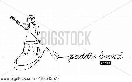 Paddle Board Vector Illustration. One Line Drawing Art With Lettering Paddle Board