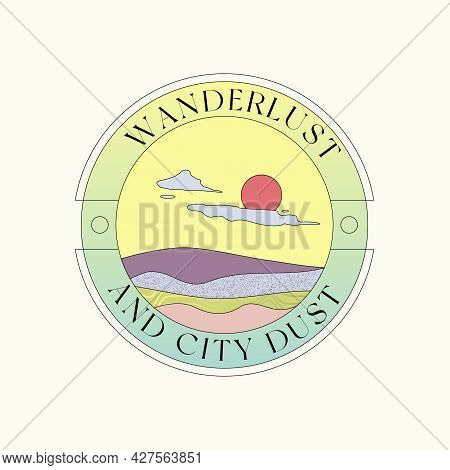 Wanderlust And City Dust Badge Or Sticker Template. Abstract Comic Landscape With Type On A Circle.